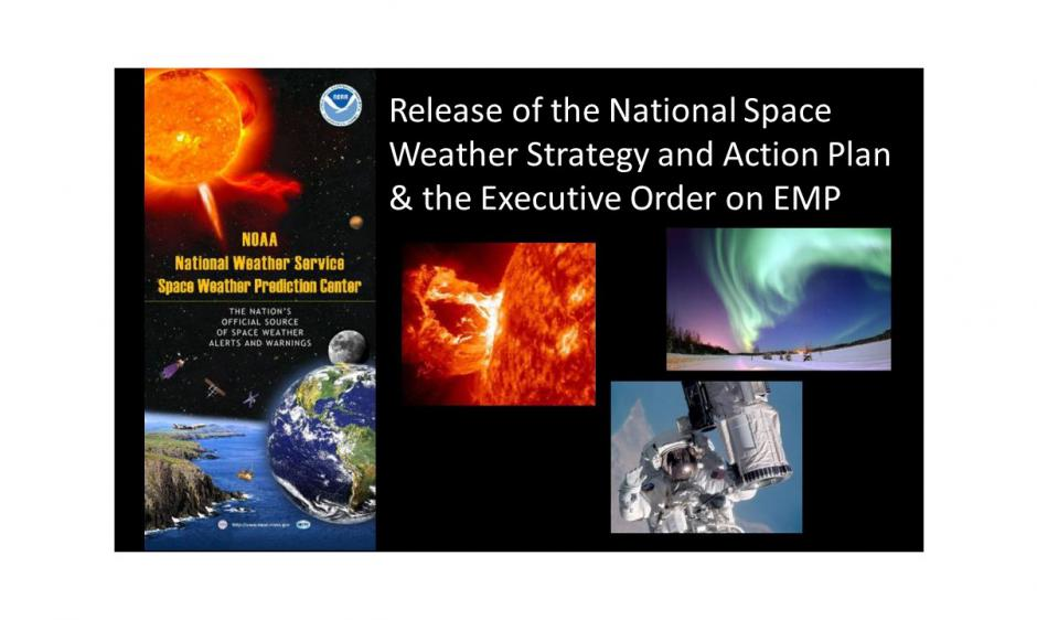 National Space Weather Strategy & Executive Order on EMP