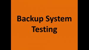 Backup System Testing