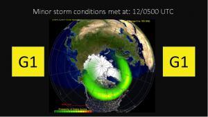 G1 Minor storm conditions met at 12/0500 UTC